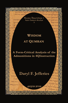 Picture of  A Form-Critical Analysis of the Admonitions in 4QInstruction