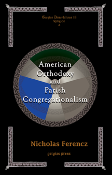 Picture of American Orthodoxy and Parish Congregationalism
