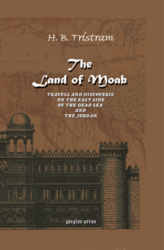 Picture of The Land of Moab: Travels & Discoveries on the East Side of the Dead Sea & Jordan