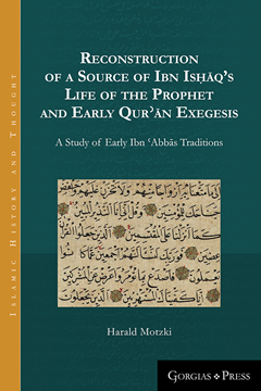 Picture of Reconstruction of a Source of Ibn Isḥāq's Life of the Prophet and Early Qurʾān Exegesis