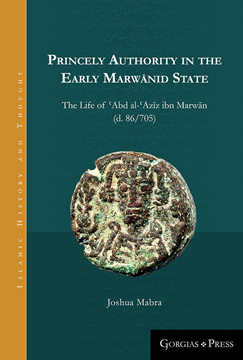 Picture of Princely Authority in the Early Marwānid State