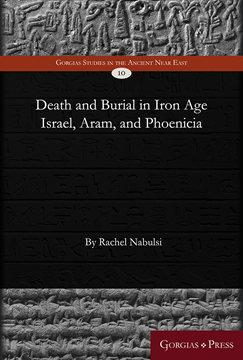 Picture of Death and Burial in Iron Age Israel, Aram, and Phoenicia