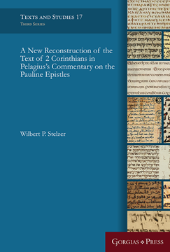 Picture of A New Reconstruction of the Text of 2 Corinthians in Pelagius' Commentary on the Pauline Epistles