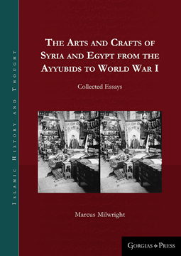 Picture of The Arts and Crafts of Syria and Egypt from the Ayyubids to World War I