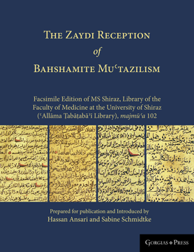 Picture of The Zaydi Reception of Bahshamite Muʿtazilism Facsimile Edition of MS Shiraz, Library of the Faculty
