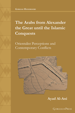 Picture of The Arabs from Alexander the Great until the Islamic Conquests